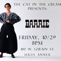 """Barrie stands with her hands on her hips, with her feet hips distance apart. She is wearing a geometric, textured crop top, with wide black pants, and red socks with black loafers. To the right of her reads, """"The Cat in the Cream Presents: Barrie"""". Underneath it reads, """"Friday, 10/29 8 PM, 180 W. Lorain Street, Hales Annex"""""""