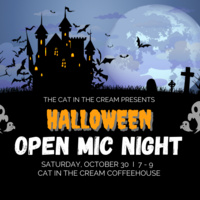 """There are bats flying around or coming out of a haunted house, with a full moon in the background. The windows in the haunted house are glowing yellow, orange color. To the right of the house is a dead tree and on the left are tombstones, along with tree branches. There are ghosts of varying sizes. The words read, """"The Cat in the Cream Presents: Halloween Open Mic Night"""" with a line break, """"Saturday, October 30 