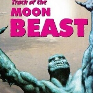 Science Club Presents Bad Sci Fi Movie, Track of the Moon Beast ('76)