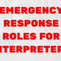EMERGENCY RESPONSE ROLES FOR INTERPRETERS