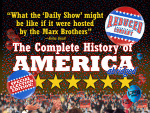"""Reduced Shakespeare Company """"The Complete History of American (abridged): Election Edition"""