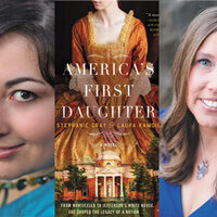 Writers LIVE: Stephanie Dray & Laura Kamoie, America's First Daughter