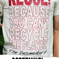 Reuse: Because You Can't Recycle the Planet