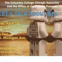Columbia College Chicago Assembly presents: Let's Talk About Sex