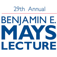 29th Annual Benjamin E. Mays Lecture