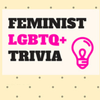 Feminist and LGBTQ+ Trivia Night