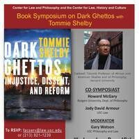 Book Symposium on Dark Ghettos with Tommie Shelby