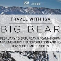 Travel with ISA: Big Bear