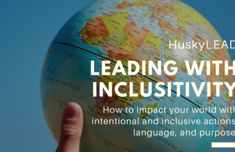 HuskyLEAD Leading with Inclusivity: How to Impact Your World with International and Inclusive Actions, Language and Purpose