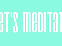 Let's Meditate: Wednesday Meditation Series