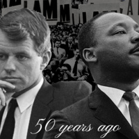 50 Years Ago - MLK & RFK: What Might Have Been?