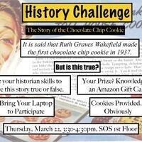 History Challenge: The History of the Chocolate Chip Cookie (Department of History Open House Event)