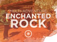 Enchanted Rock Hiking/Camping Adventure