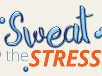 Sweat the Stress