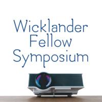 Wicklander Fellow Symposium