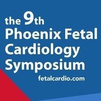 9th Phoenix Fetal Cardiology Symposium