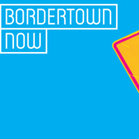 Policy at the Playhouse:  Bordertown Now