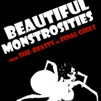 Beautiful Monstrosities: From She-Beasts to Final Girls Exhibit