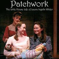 Arts on Stage Presents Patchwork-Laura Ingalls Wilder