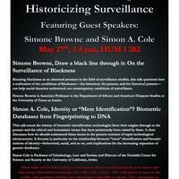 Historicizing Surveillance: Talks by Simone Browne & Simon Cole