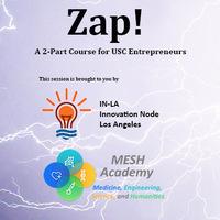 Zap! A 2-part course for USC Entrepreneurs