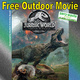 Free Outdoor Movie featuring Jurassic World Fallen Kingdom