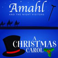 Amahl and the Night Visitors & A Christmas Carol
