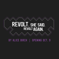 "UGA Theatre presents: ""Revolt. She Said. Revolt Again."""