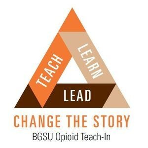 Change the Story: BGSU Opioid Teach-In