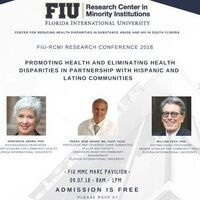 FIU-RCMI Research Conference 2018: Promoting Health and Eliminating Health Disparities in Partnership with Hispanic and Latino Communities