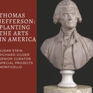 Thomas Jefferson: Planting the Arts in America
