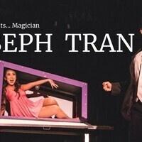 Magician: Joseph Tran