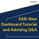 EAB-New Dashboard Tutorial and Advising Q & A