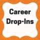 Career Drop-Ins