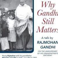 Why Gandhi Still Matters