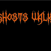 Ghosts Walk At Night