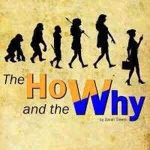 """""""The How and Why"""" by Sarah Treem  - Theatre and Film Elsewhere Production"""