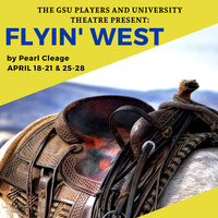 The GSU Players and University Theatre present Flyin' West