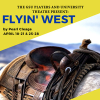The GSU Players and University Theatre presents Flyin' West
