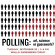 Polling: Art, Science or Guesswork?