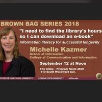 "ISL-CCI Fall Brown Bag Lecture: Michelle Kazmer ""I need to find the library's hours so I can download an e-book"": Information literacy for successful longevity"""