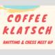 Coffee Klatsch: Knitting & Chess Meet-Up