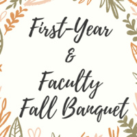 First-Year & Faculty Fall Banquet
