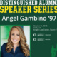 Distinguished Alumni Speaker Series featuring Angel Gambino '97