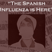 """The Spanish Influenza is Here"": Memories of the 1918 Influenza Epidemic in Eastern North Carolina"