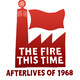Critical Mediations: The Fire This Time, Afterlives of 1968