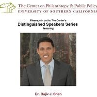 Distinguished Speakers Series with Dr. Rajiv J. Shah