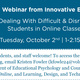 Free Webinar on Dealing with Difficult Students in Online Classes