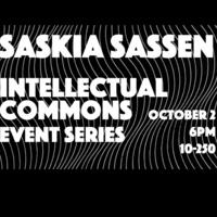Saskia Sassen: Intellectual Commons event series