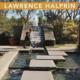 """""""Lawrence Halprin: Touchstones & Trendsetting"""""""